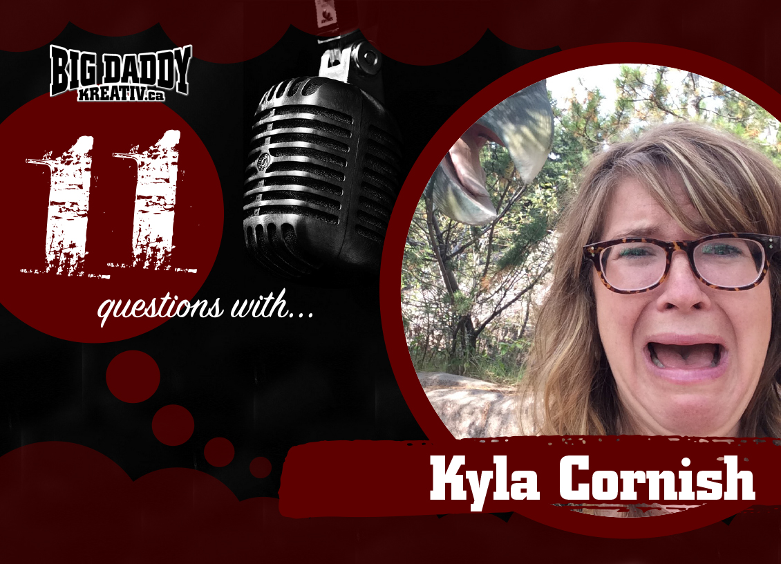 11 Questions with… Kyla Cornish. @Mommyisweird #bdk11Qs