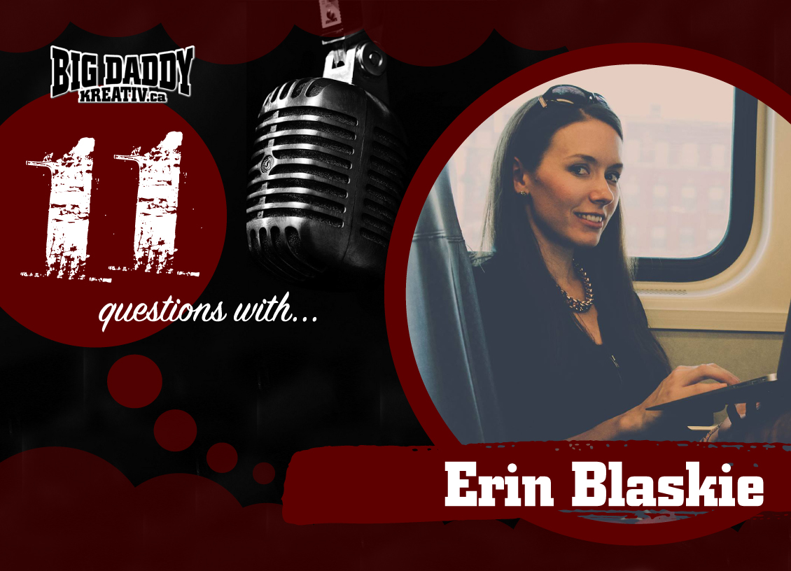 11 Questions with… Erin Blaskie. #bdk11Qs