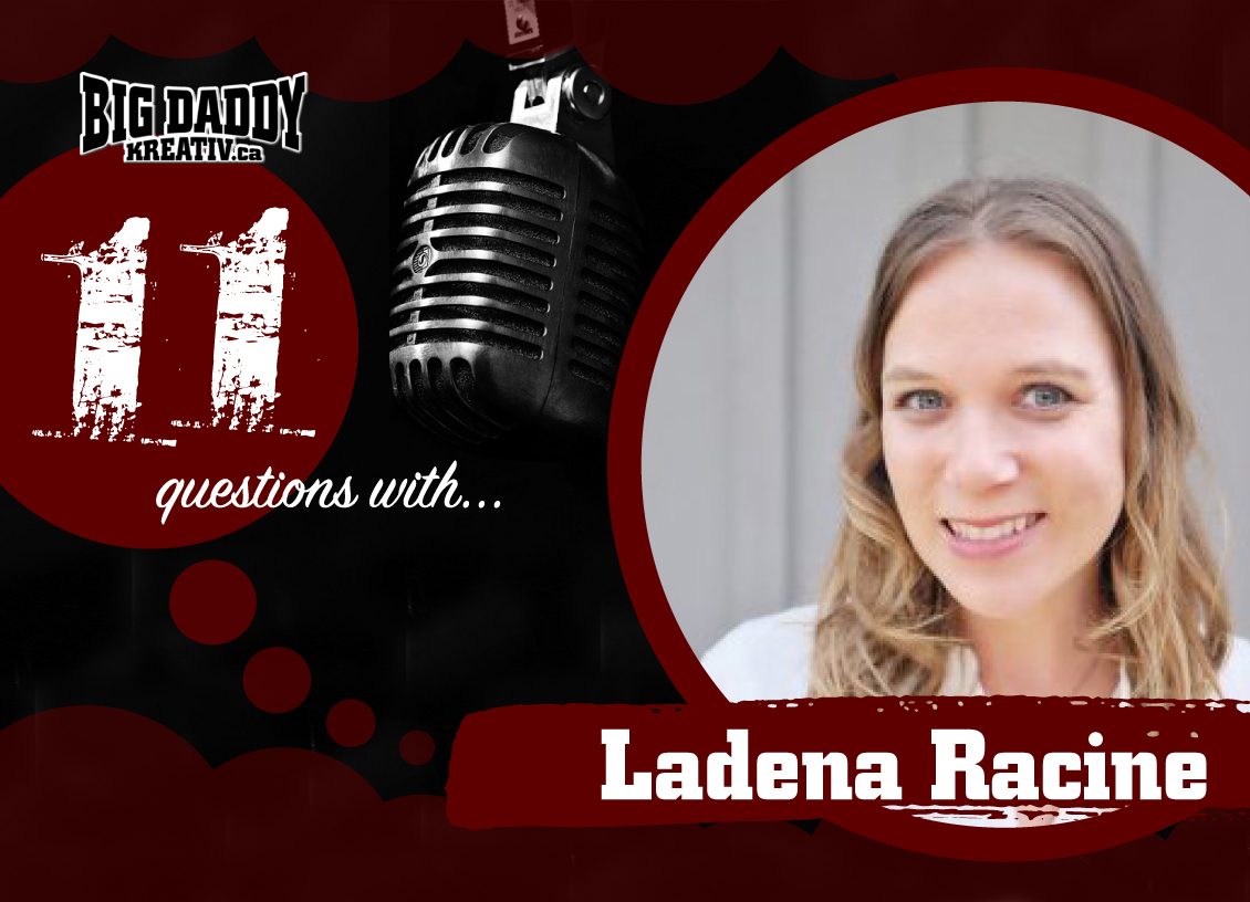 11 Questions with… Ladena Racine. #bdk11Qs