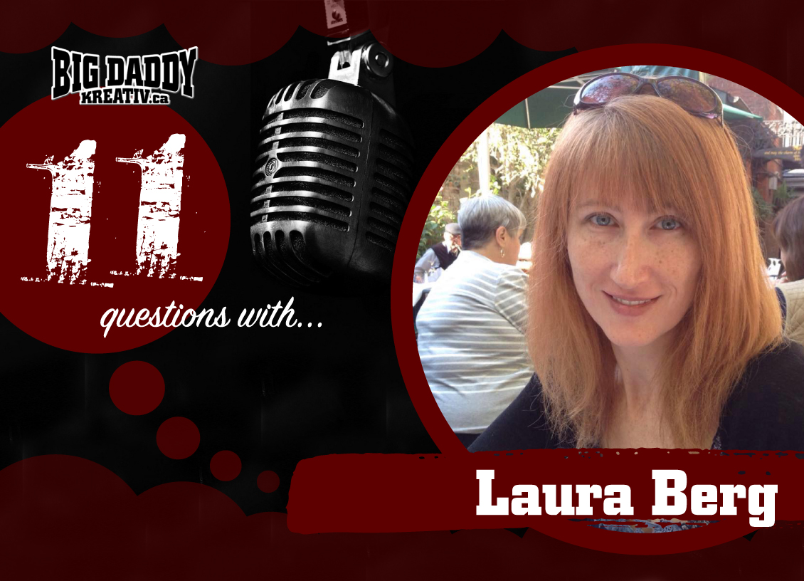 11 Questions with… Laura Berg. #bdk11Qs