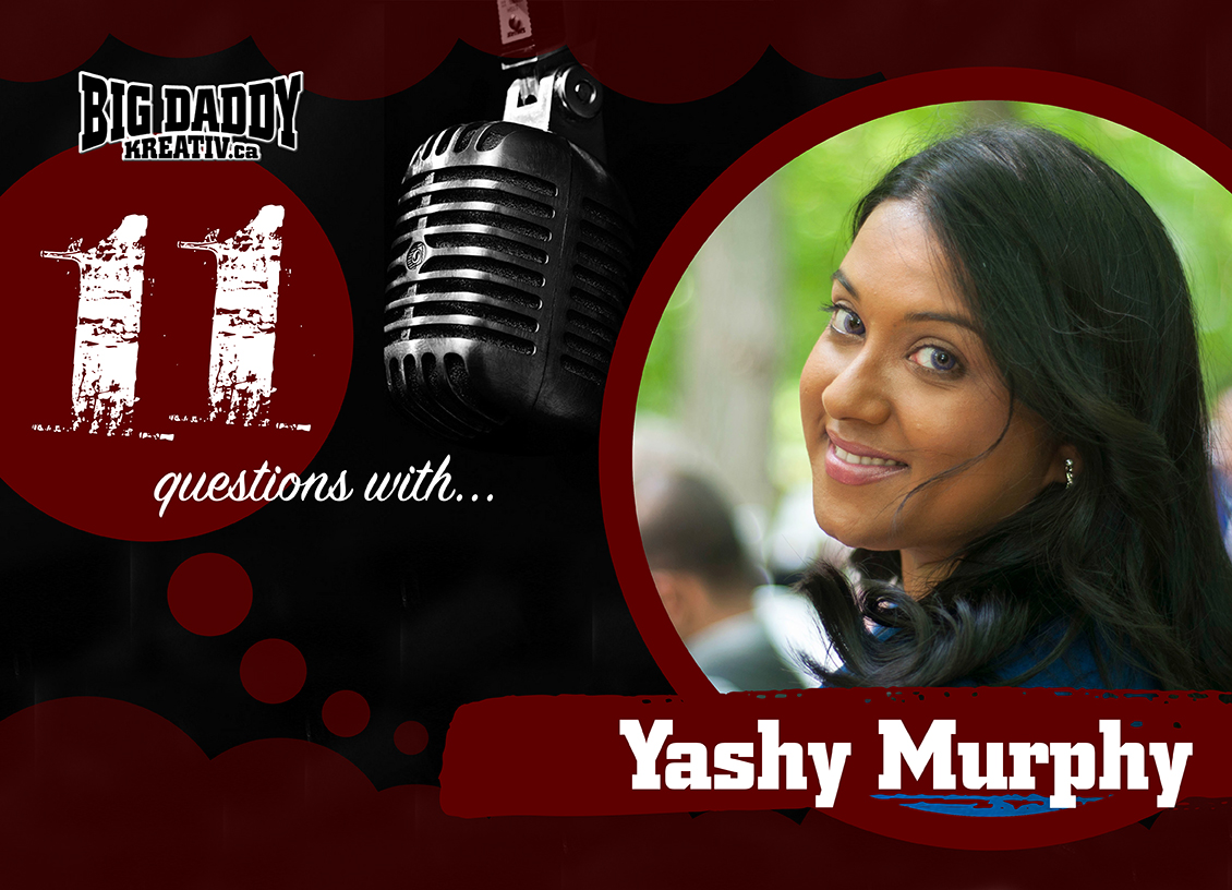 11 Questions with… Yashy Murphy. @YashYanthi #bdk11Qs