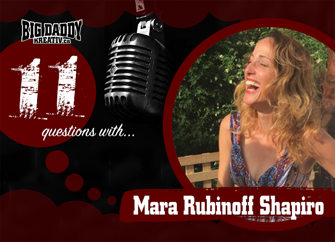 11 Questions with… Mara Rubinoff Shapiro. @ChickyMara #bdk11Qs