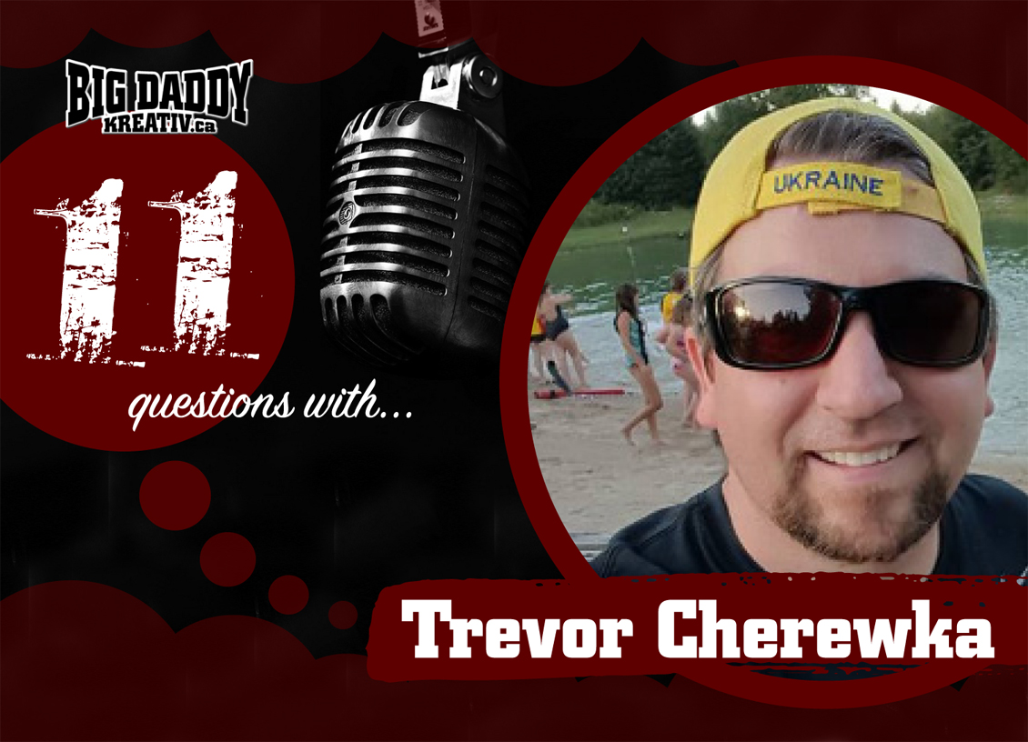 11 Questions with… Trevor Cherewka